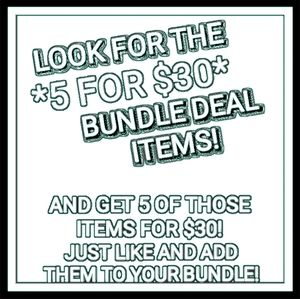 *5 for $30* Bundle Deals!